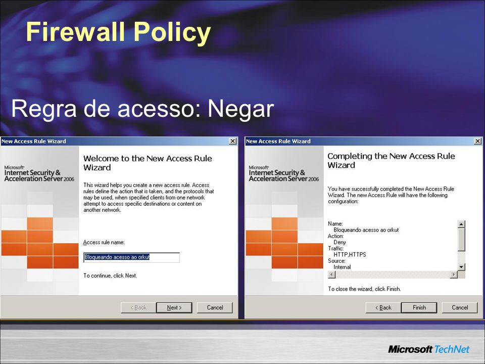 Firewall Policy Regra de acesso: Negar