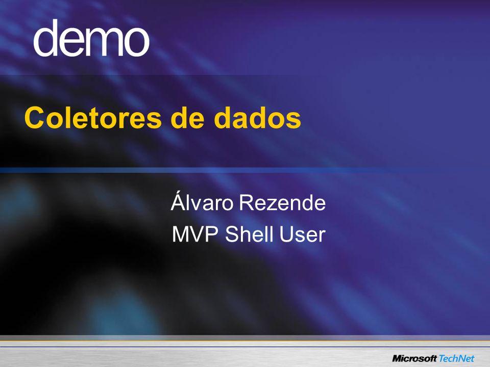 Coletores de dados Álvaro Rezende MVP Shell User