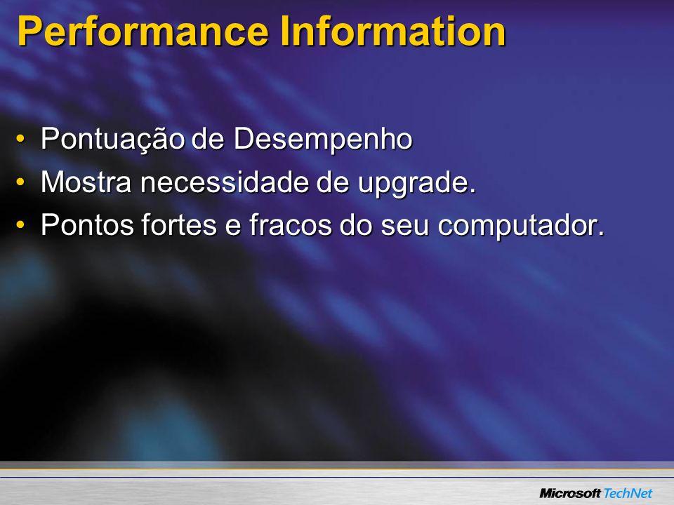 Performance Information Pontuação de DesempenhoPontuação de Desempenho Mostra necessidade de upgrade.Mostra necessidade de upgrade. Pontos fortes e fr