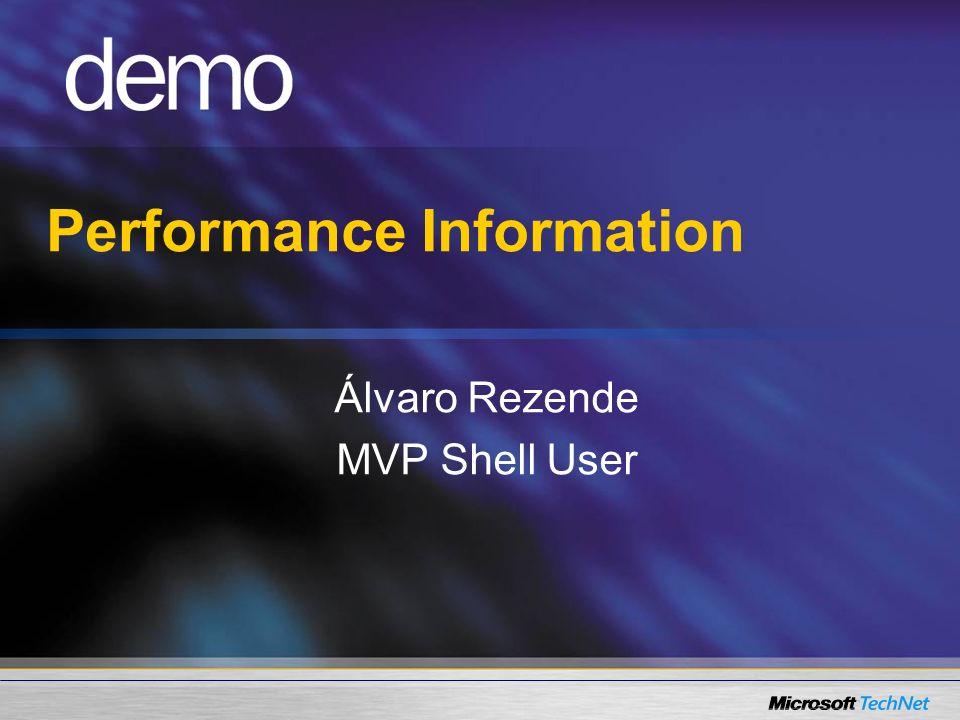 Performance Information Álvaro Rezende MVP Shell User