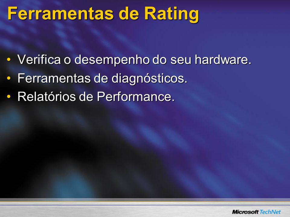 Ferramentas de Rating Verifica o desempenho do seu hardware.Verifica o desempenho do seu hardware. Ferramentas de diagnósticos.Ferramentas de diagnóst