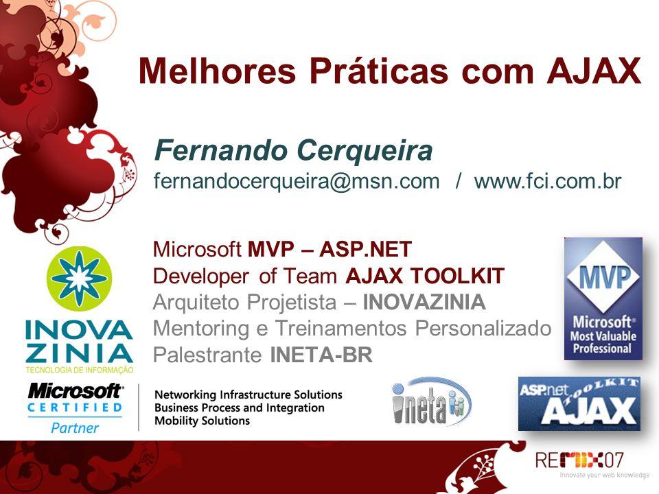 2 Melhores Práticas com AJAX Microsoft MVP – ASP.NET Developer of Team AJAX TOOLKIT Arquiteto Projetista – INOVAZINIA Mentoring e Treinamentos Persona