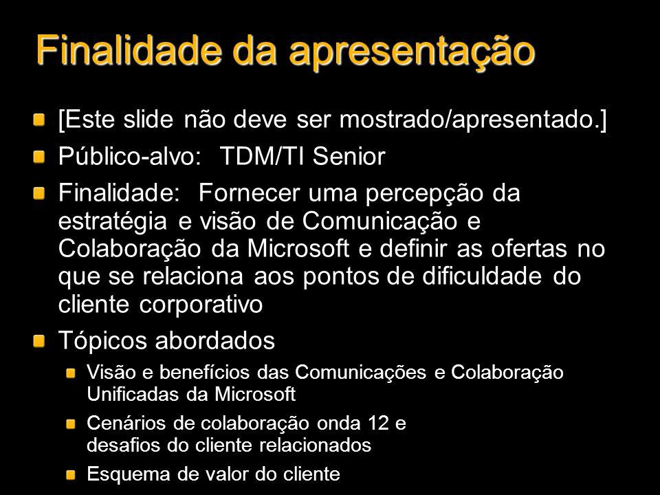 Finalidade da apresentação [Este slide não deve ser mostrado/apresentado.] Público-alvo: TDM/TI Senior Finalidade: Fornecer uma percepção da estratégi