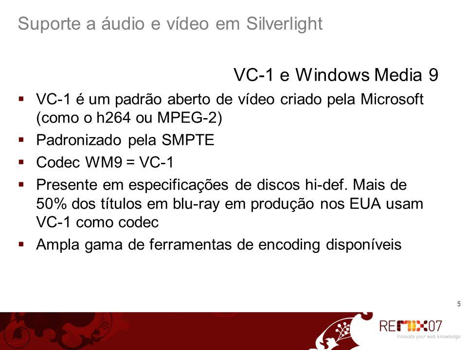 6 Suporte a áudio e vídeo em Silverlight VC-1 e Windows Media 9 Alta qualidade de áudio e vídeo Encoding rápido quando comparado com codecs similares (3x) Suporte a aceleração de Hardware (Tarari, Tandberg…) Servidor de media muito escalável (3500 300Kbps streams num Pentium D930) Infra-estrutura de distribuição de baixo custo (comparado com Flash) Tecnoligia madura (ferramentas de encoding, suporte a live, DRM, SDKs)