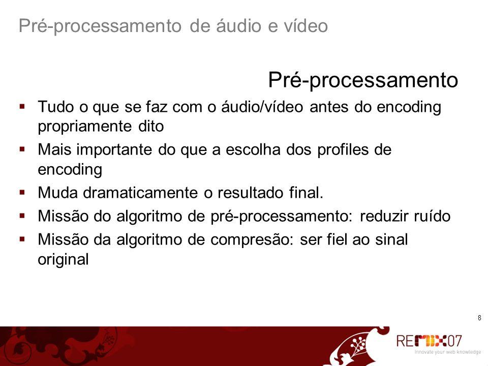 9 Pré-processamento de áudio e vídeo – exemplo