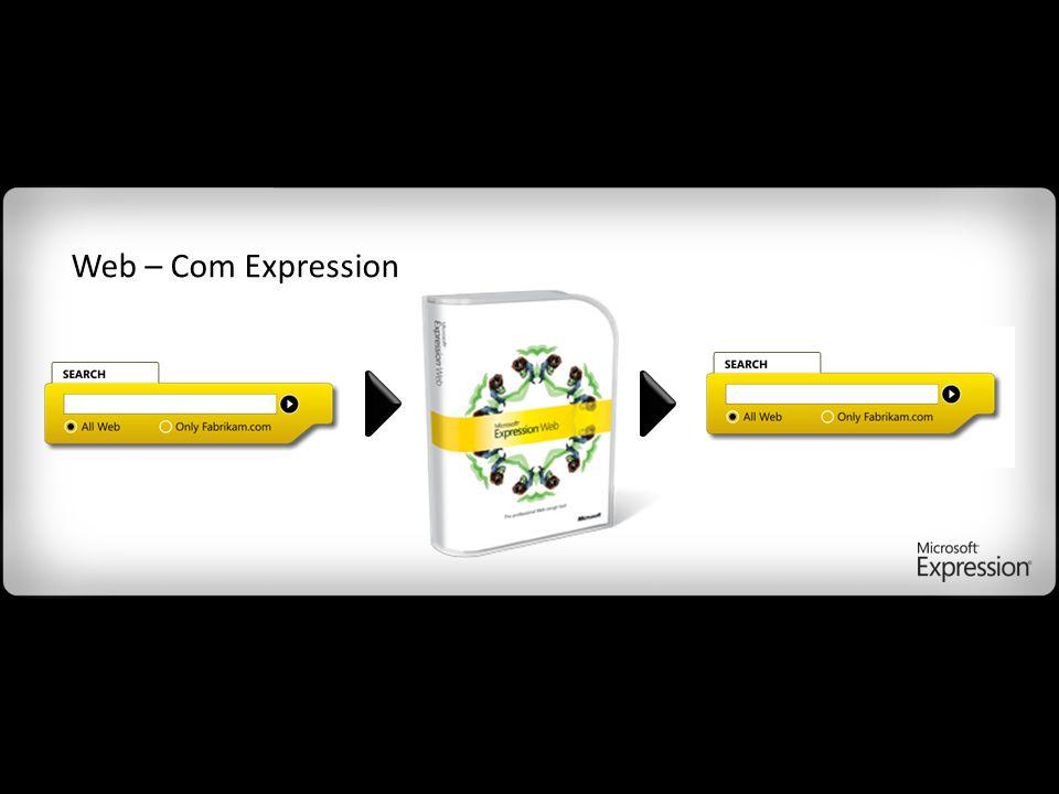 Standards (XHTML, CSS, XML) ASP.NET 2.0 AJAX Web – Com Expression