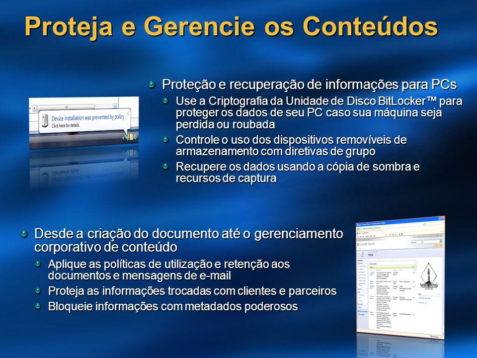 Desde a criação do documento até o gerenciamento corporativo de conteúdo Aplique as políticas de utilização e retenção aos documentos e mensagens de e