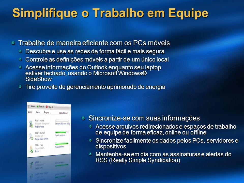 Sincronize-se com suas informações Acesse arquivos redirecionados e espaços de trabalho de equipe de forma eficaz, online ou offline Sincronize facilm