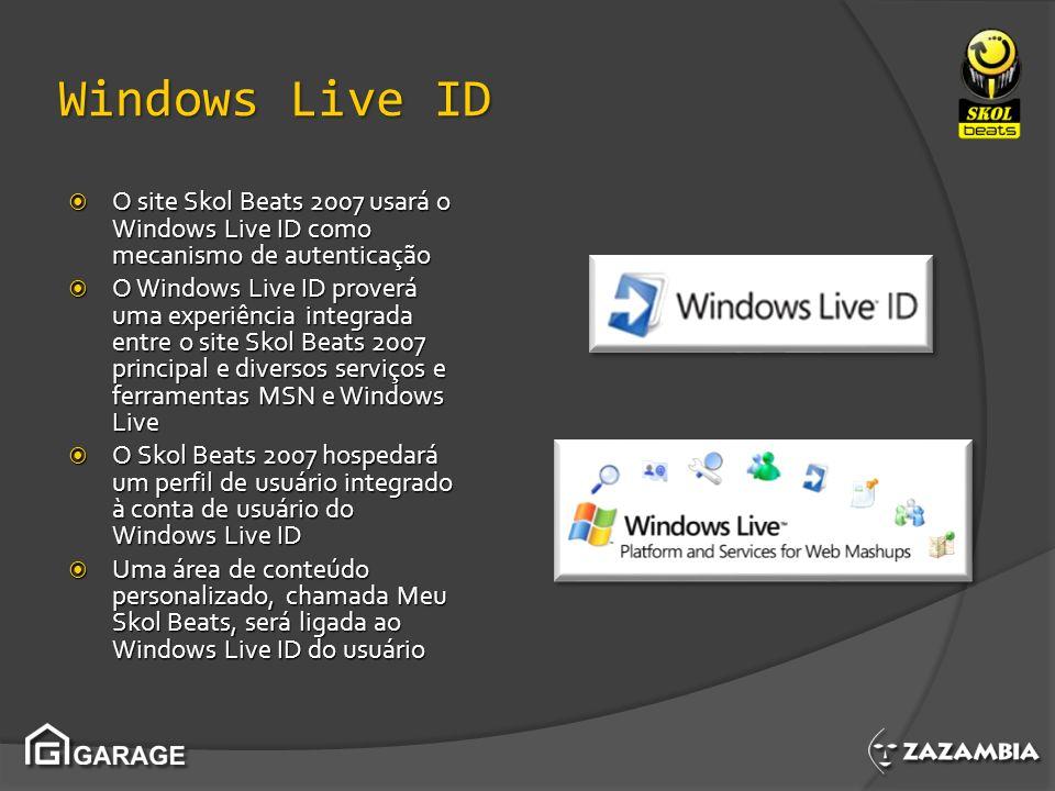 Windows Live ID O site Skol Beats 2007 usará o Windows Live ID como mecanismo de autenticação O site Skol Beats 2007 usará o Windows Live ID como meca