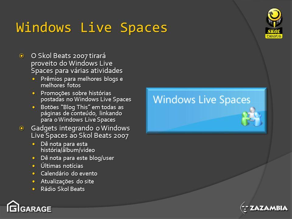 Windows Live Spaces O Skol Beats 2007 tirará proveito do Windows Live Spaces para várias atividades O Skol Beats 2007 tirará proveito do Windows Live