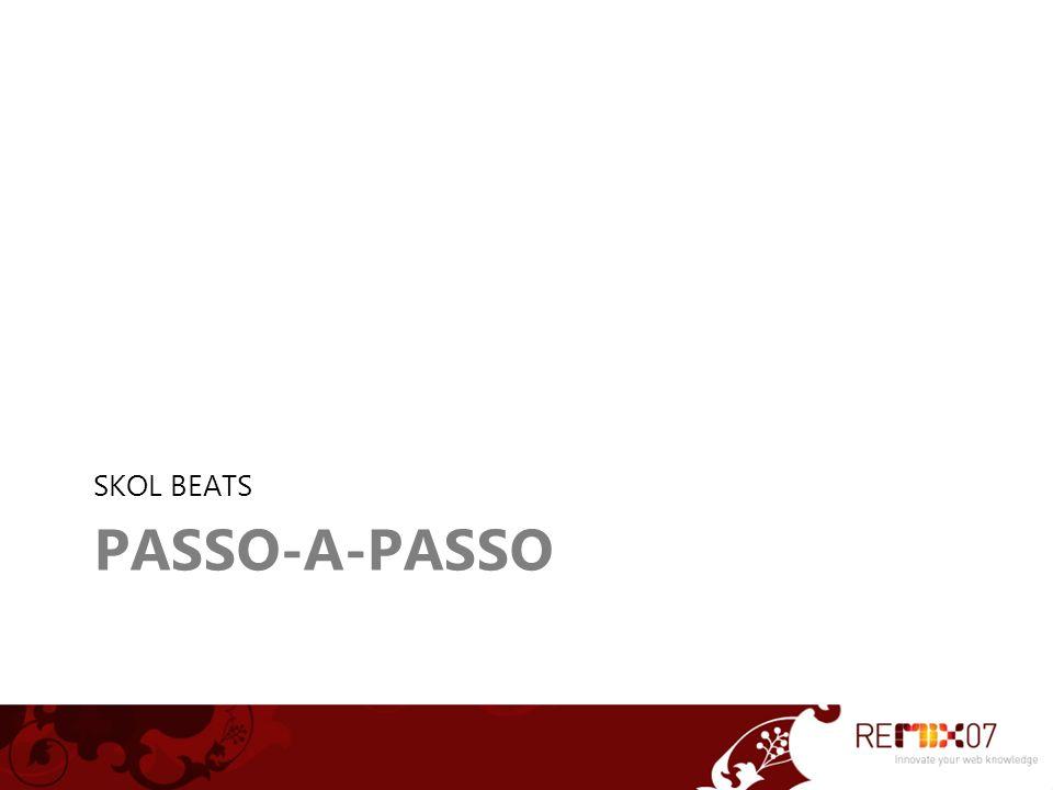 PASSO-A-PASSO SKOL BEATS