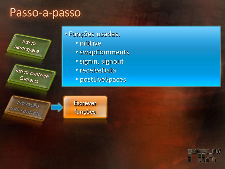 Funções usadas: Funções usadas: initLive initLive swapComments swapComments signin, signout signin, signout receiveData receiveData postLiveSpaces pos