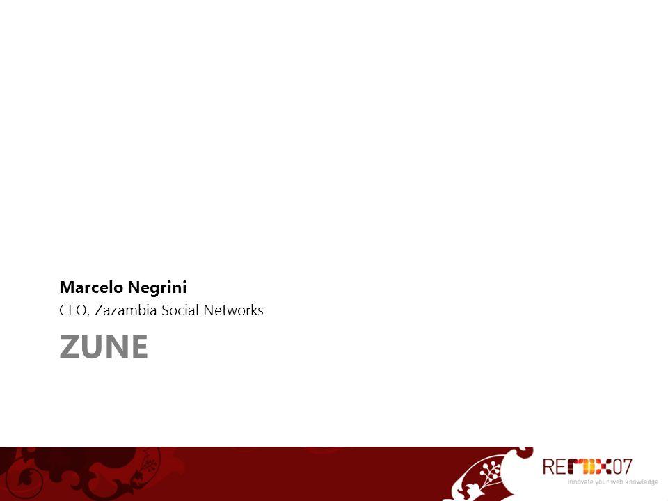 ZUNE Marcelo Negrini CEO, Zazambia Social Networks