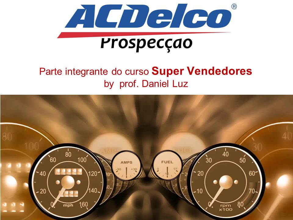 Prospecção Parte integrante do curso Super Vendedores by prof. Daniel Luz 1
