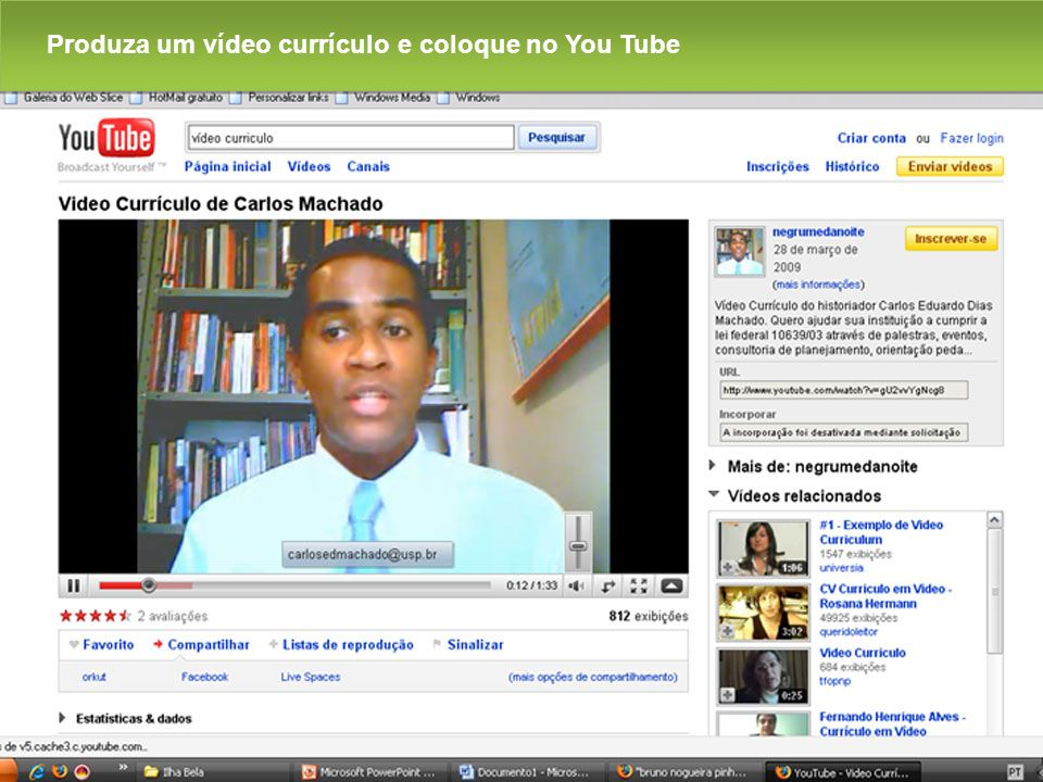 Produza um vídeo currículo e coloque no You Tube