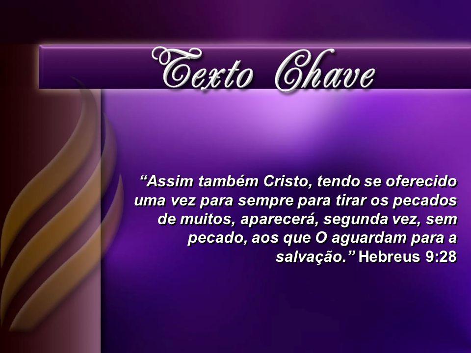 1.Reconhecer que a promessa da segunda vinda de Cristo será cumprida.