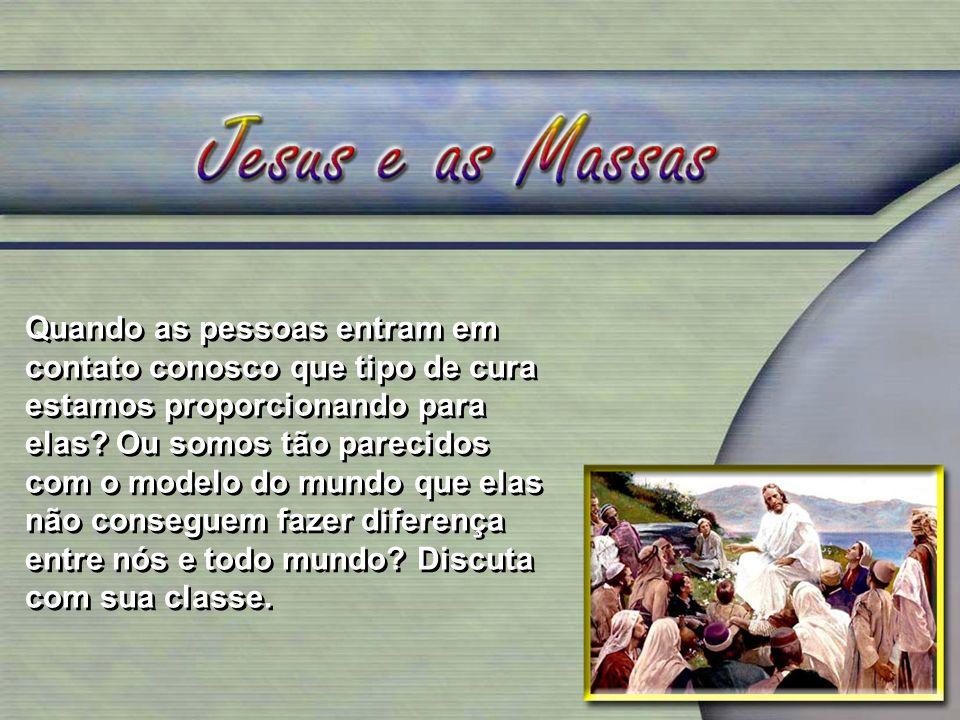 Jesus se compadecia das multidões e as perdoava para a salvação.