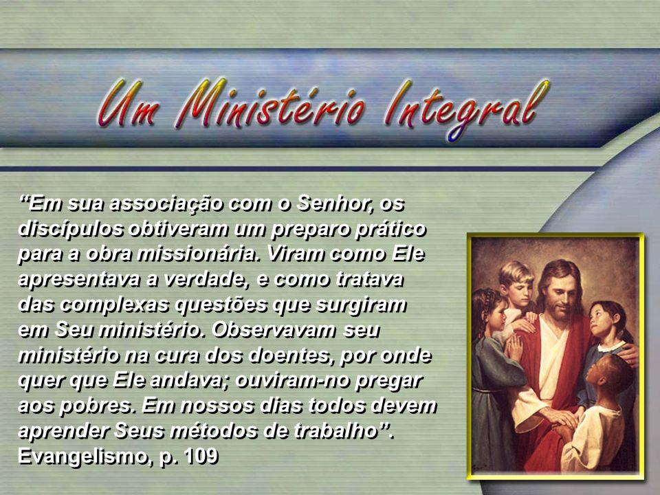 Em sua associação com o Senhor, os discípulos obtiveram um preparo prático para a obra missionária. Viram como Ele apresentava a verdade, e como trata