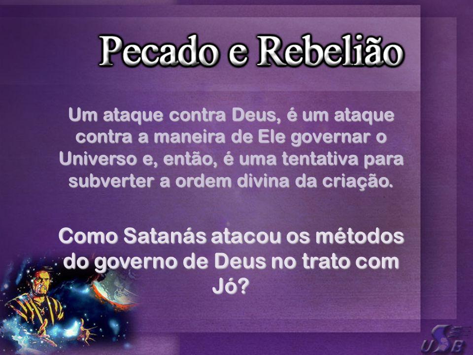 Um ataque contra Deus, é um ataque contra a maneira de Ele governar o Universo e, então, é uma tentativa para subverter a ordem divina da criação. Com