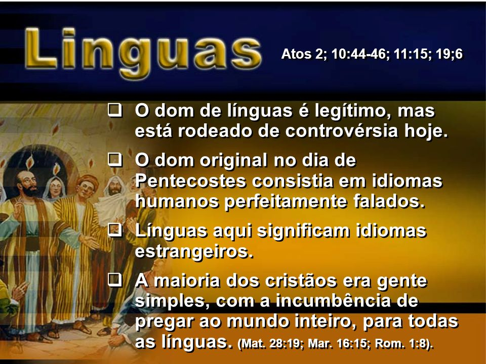 O dom de línguas é legítimo, mas está rodeado de controvérsia hoje. O dom original no dia de Pentecostes consistia em idiomas humanos perfeitamente fa