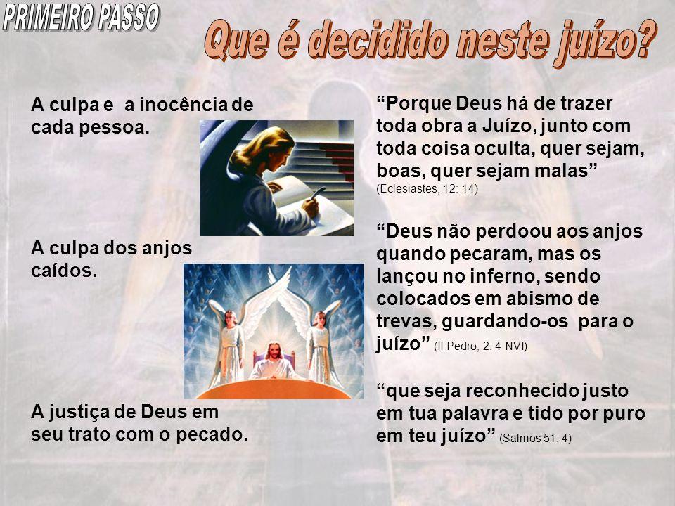 Na Segunda Vinda de Cristo, já se há decidido quem está salvo e quem está condenado.