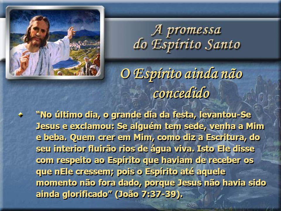 No último dia, o grande dia da festa, levantou-Se Jesus e exclamou: Se alguém tem sede, venha a Mim e beba. Quem crer em Mim, como diz a Escritura, do