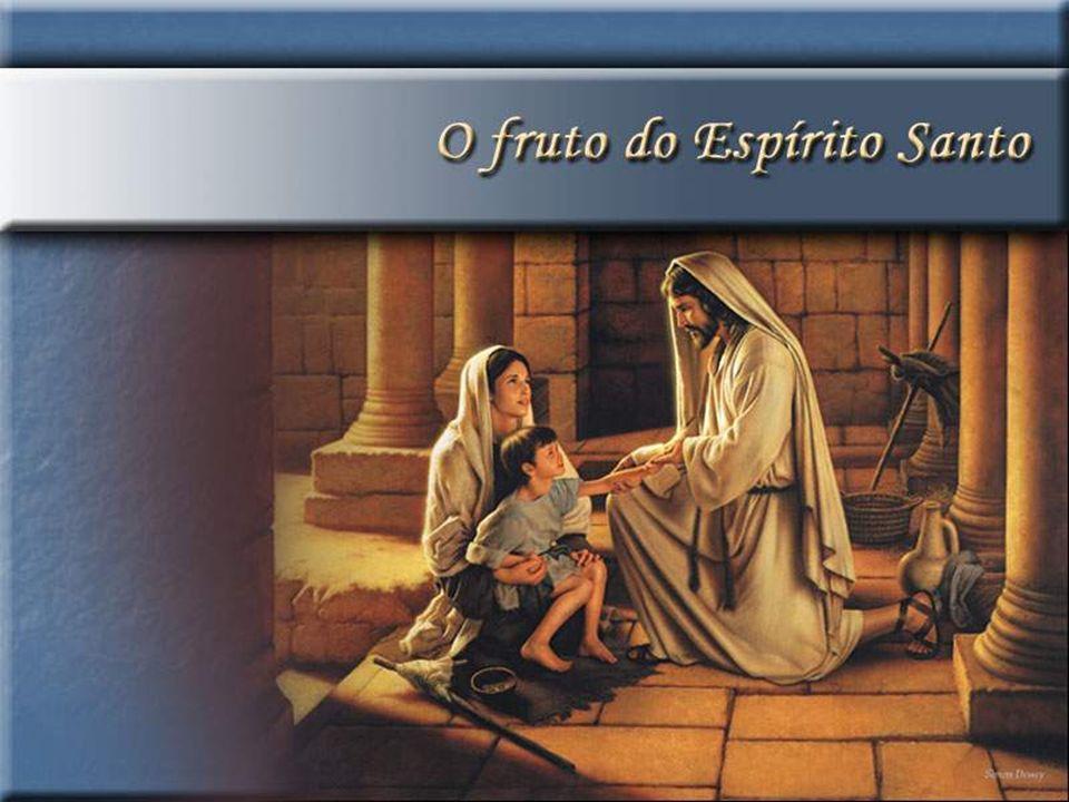Mas o fruto do Espírito é: amor, alegria, paz, longanimidade, benignidade, bondade, fidelidade, mansidão, domínio próprio.