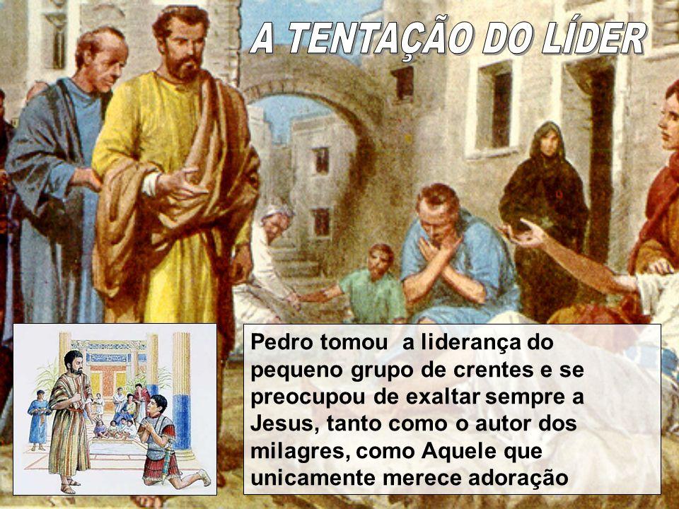 Pedro tomou a liderança do pequeno grupo de crentes e se preocupou de exaltar sempre a Jesus, tanto como o autor dos milagres, como Aquele que unicame