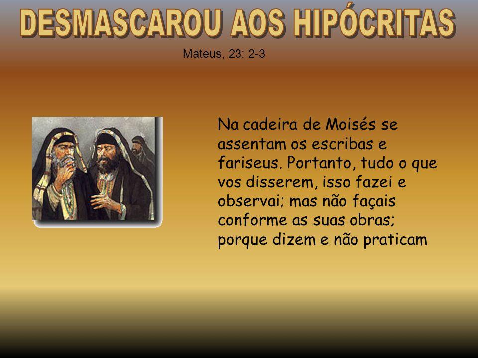 Na cadeira de Moisés se assentam os escribas e fariseus. Portanto, tudo o que vos disserem, isso fazei e observai; mas não façais conforme as suas obr