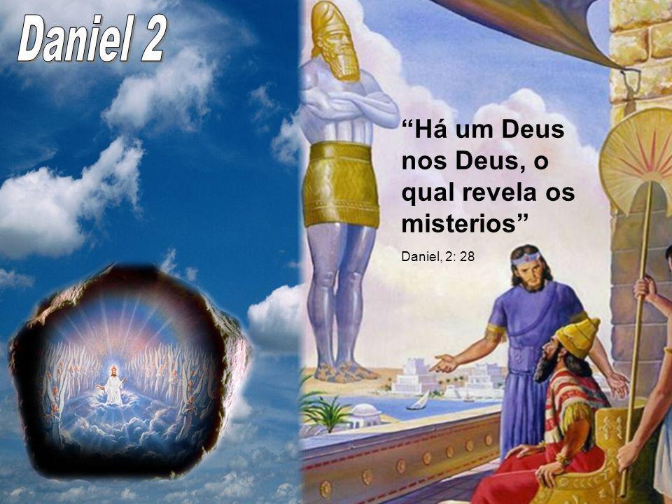 Há um Deus nos Deus, o qual revela os misterios Daniel, 2: 28