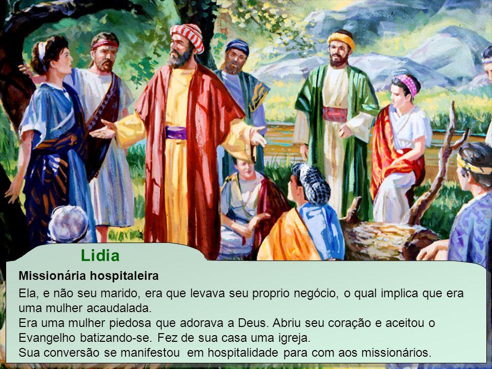 Lidia Missionária hospitaleira Ela, e não seu marido, era que levava seu proprio negócio, o qual implica que era uma mulher acaudalada.