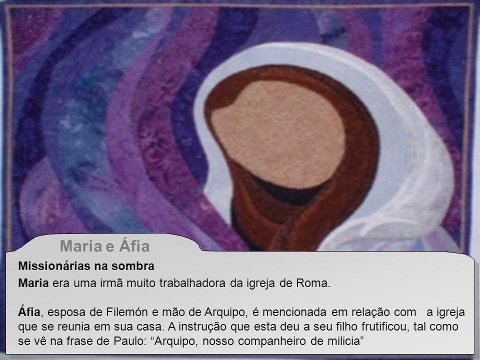 Maria e Áfia Missionárias na sombra Maria era uma irmã muito trabalhadora da igreja de Roma.