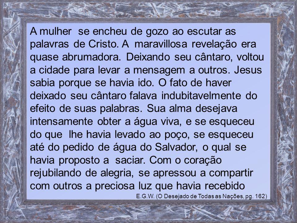 A mulher se encheu de gozo ao escutar as palavras de Cristo.
