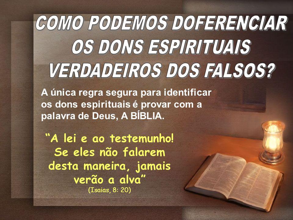 A Bíblia é a norma por meio da qual se há de provar as pretensões de todos os que professam santificação...