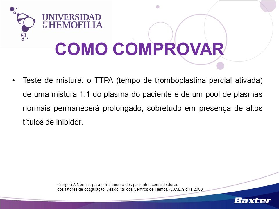 Teste de mistura: o TTPA (tempo de tromboplastina parcial ativada) de uma mistura 1:1 do plasma do paciente e de um pool de plasmas normais permanecer