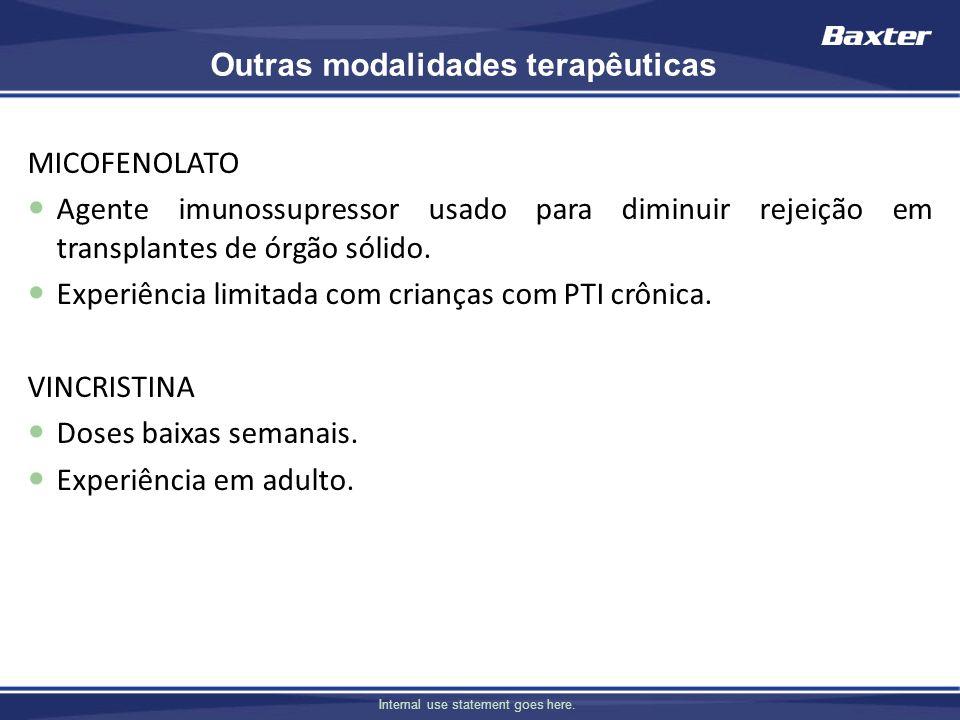 Internal use statement goes here. MICOFENOLATO Agente imunossupressor usado para diminuir rejeição em transplantes de órgão sólido. Experiência limita
