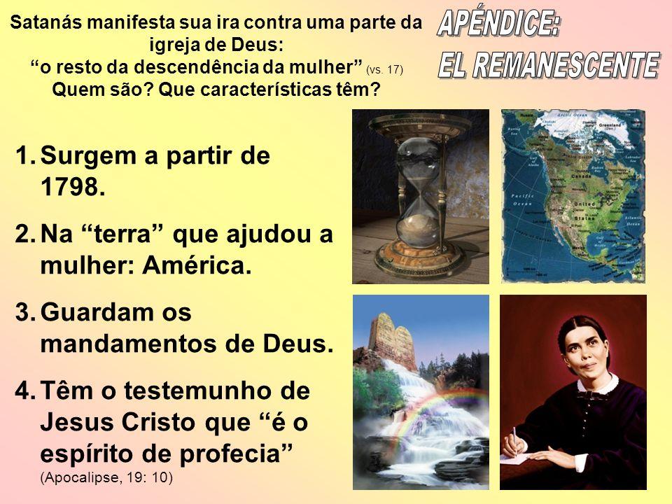 Satanás manifesta sua ira contra uma parte da igreja de Deus: o resto da descendência da mulher (vs. 17) Quem são? Que características têm? 1.Surgem a