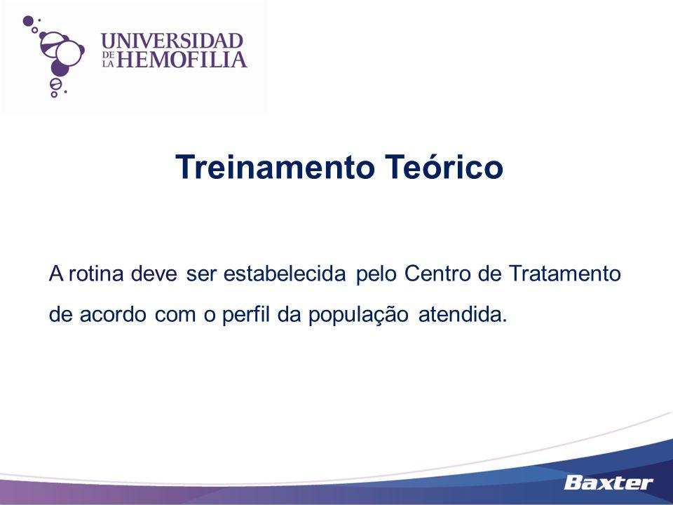 Treinamento Teórico A rotina deve ser estabelecida pelo Centro de Tratamento de acordo com o perfil da população atendida.
