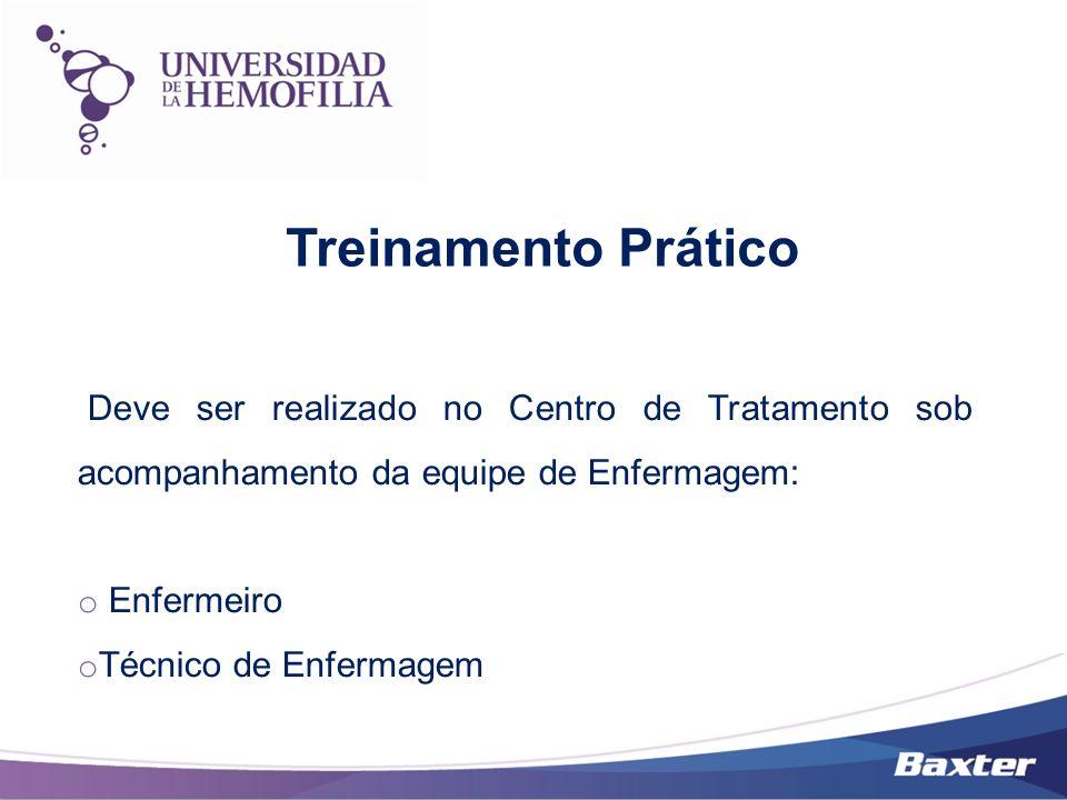 Treinamento Prático Deve ser realizado no Centro de Tratamento sob acompanhamento da equipe de Enfermagem: o Enfermeiro o Técnico de Enfermagem