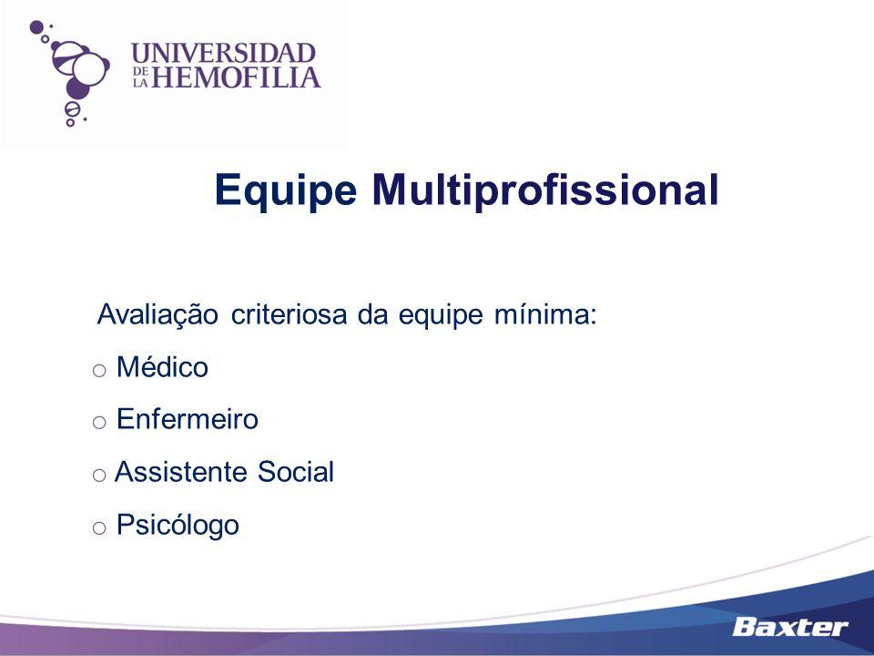 Equipe Multiprofissional Avaliação criteriosa da equipe mínima: o Médico o Enfermeiro o Assistente Social o Psicólogo
