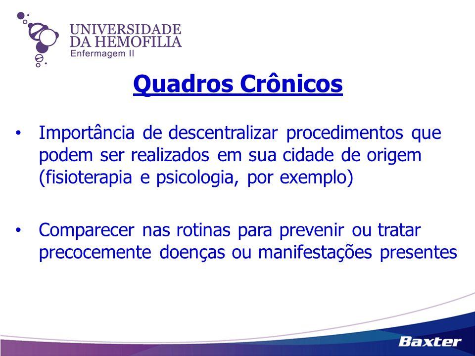 Quadros Crônicos Importância de descentralizar procedimentos que podem ser realizados em sua cidade de origem (fisioterapia e psicologia, por exemplo)