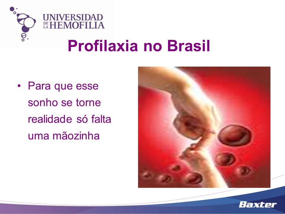 Profilaxia no Brasil Para que esse sonho se torne realidade só falta uma mãozinha