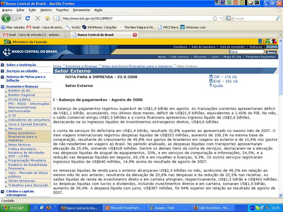 ECO - 720 Fundamentos de Finanças Internacionais 17 Balanço de Pagamentos: Brasil Banco Central do Brasil divulga mensalmente a Nota para a Imprensa –
