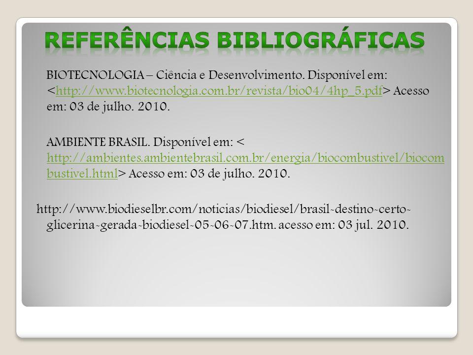 BIOTECNOLOGIA – Ciência e Desenvolvimento. Disponível em: Acesso em: 03 de julho. 2010.http://www.biotecnologia.com.br/revista/bio04/4hp_5.pdf AMBIENT