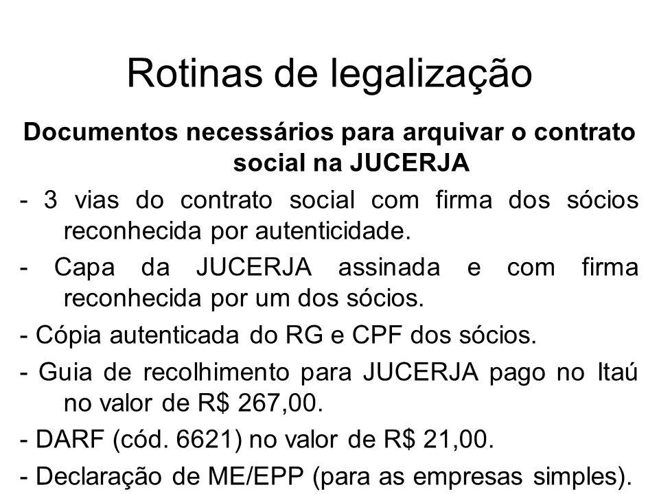 Rotinas de legalização Documentos necessários para arquivar o contrato social na JUCERJA - 3 vias do contrato social com firma dos sócios reconhecida