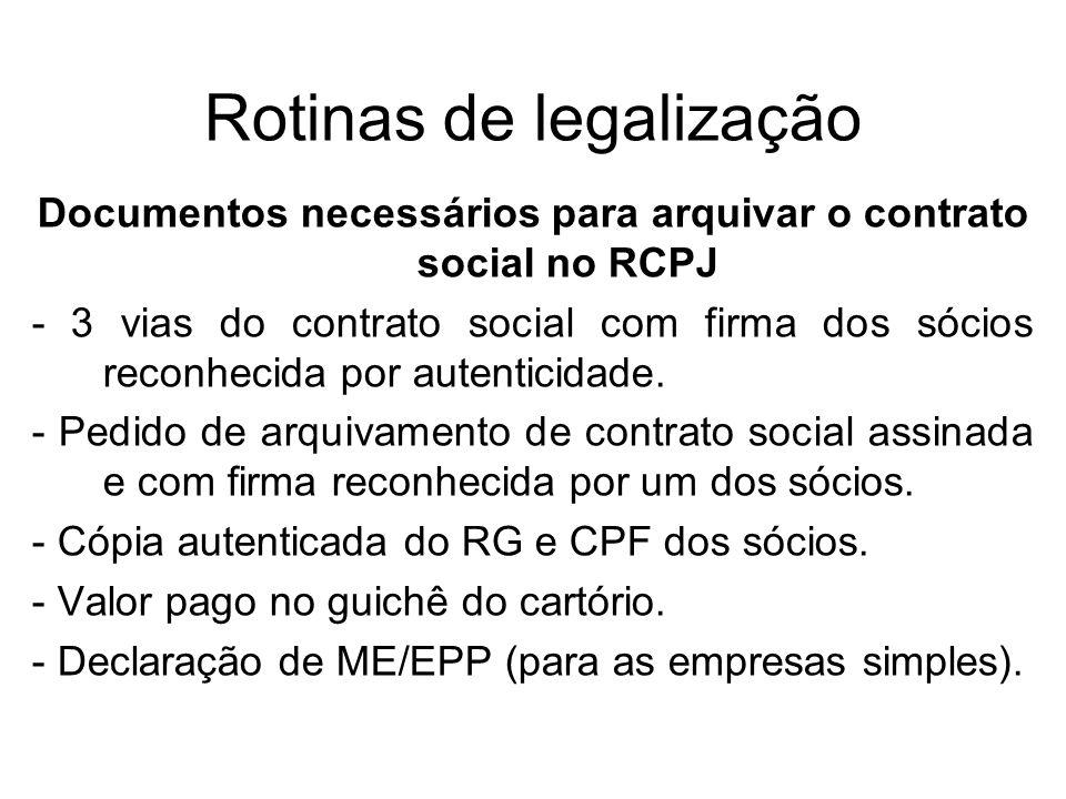 Rotinas de legalização Documentos necessários para arquivar o contrato social no RCPJ - 3 vias do contrato social com firma dos sócios reconhecida por
