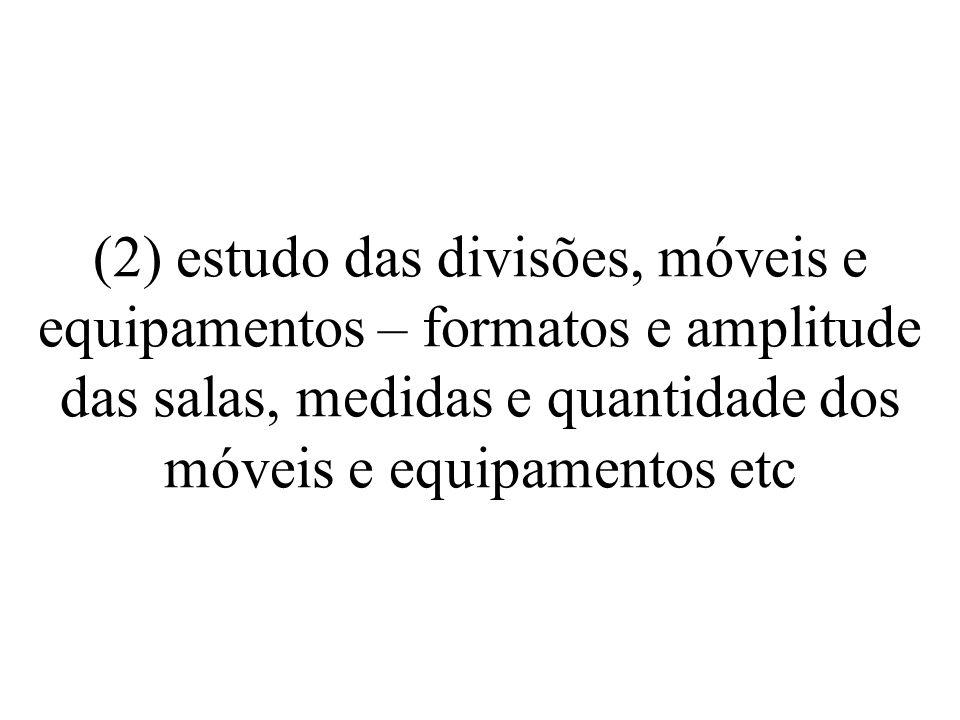 (3) levantamento do fluxo de trabalho e das atividades relacionadas – identificação e análise das atividades dos funcionários, estudo do fluxo de trabalho etc