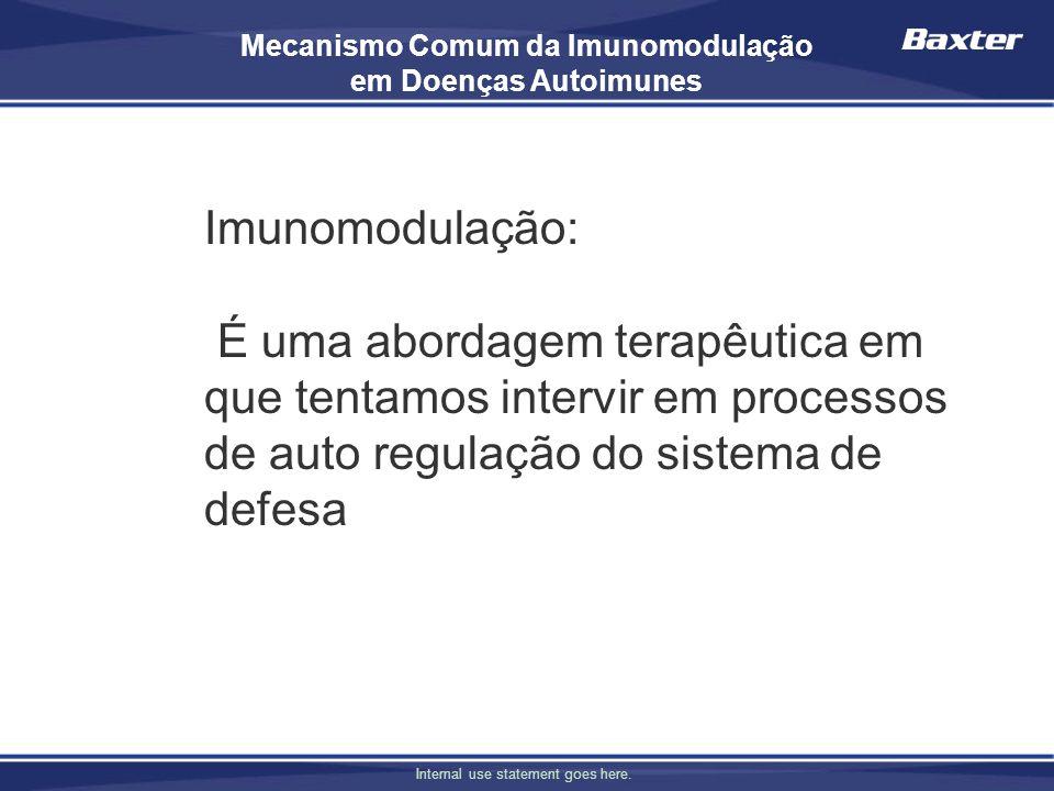 Internal use statement goes here. Mecanismo Comum da Imunomodulação em Doenças Autoimunes Imunomodulação: É uma abordagem terapêutica em que tentamos