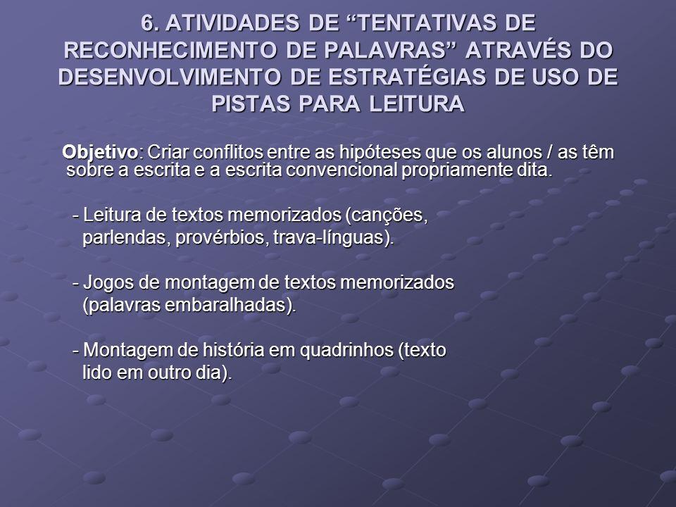 6. ATIVIDADES DE TENTATIVAS DE RECONHECIMENTO DE PALAVRAS ATRAVÉS DO DESENVOLVIMENTO DE ESTRATÉGIAS DE USO DE PISTAS PARA LEITURA Objetivo: Criar conf