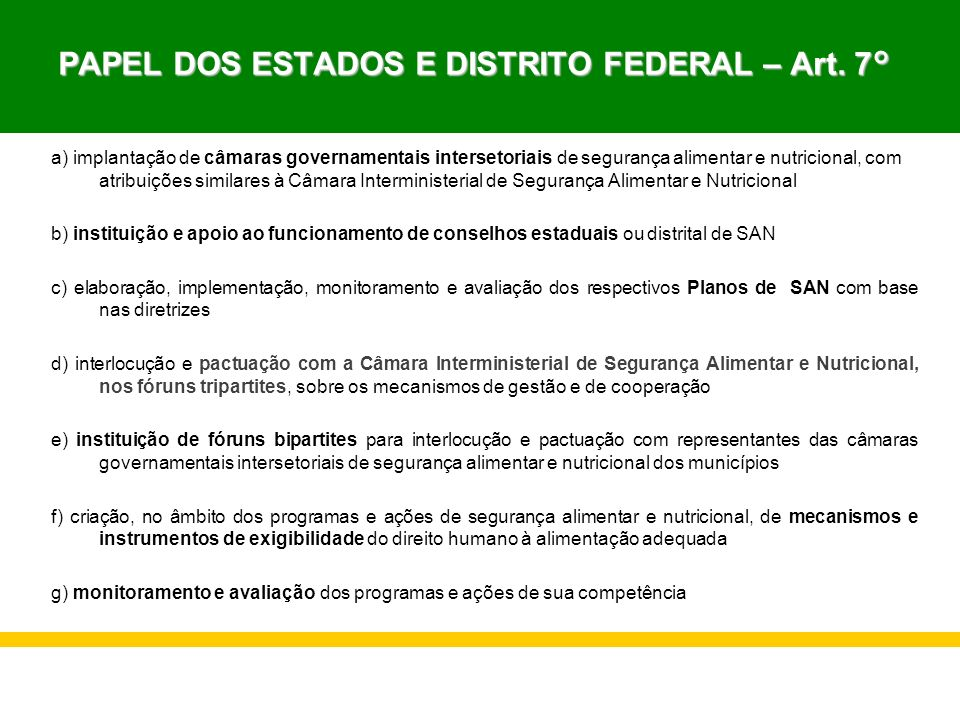 PAPEL DOS ESTADOS E DISTRITO FEDERAL – Art. 7° PAPEL DOS ESTADOS E DISTRITO FEDERAL – Art. 7° a) implantação de câmaras governamentais intersetoriais